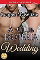 A Club Esoteria Wedding (Club Esoteria #11)