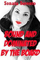 Bound and Dominated by the Board: A Office Bondage Gangbang Erotica Story (Submitting for the First Time)