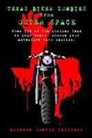 Texas Biker Zombies From Outer Space: Choose Your Own Adventure Through a Zombie Outbreak