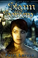 Steam and Sorcery (Blood and Gold #3)