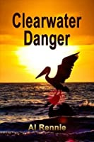 Clearwater Danger (Clearwater Series)