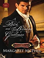 A Dark and Brooding Gentleman (Harlequin Historical)