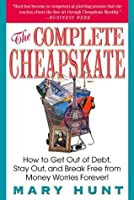 The Complete Cheapskate: How to Get Out of Debt, Stay Out, and Break Free from Money Worries Forever (Debt-Proof Living)