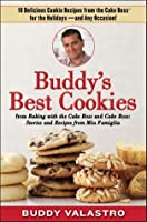 Buddy's Best Cookies (from Baking with the Cake Boss and Cake Boss): 10 Delicious Cookie Recipes from the Cake Boss for the Holidays--and Any Occasion!