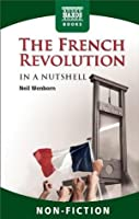 The French Revolution in a Nutshell