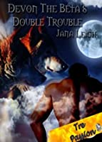 Devon: The Beta's Double Trouble (Denver Pack (Book 3))