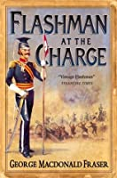 Flashman at the Charge (The Flashman Papers, Book 7)