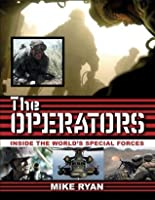 The Operators: Inside the World's Special Forces