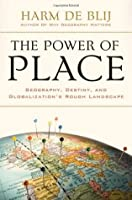 The Power of Place: Geography, Destiny, and Globalization's Rough Landscape