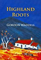 Highland Roots