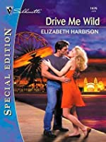 Drive Me Wild (Silhouette Special Edition)