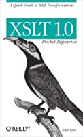 XSLT 1.0 Pocket Reference (Pocket Reference (O'Reilly))