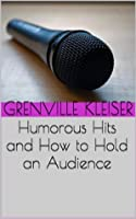 Humorous Hits and How to Hold an Audience
