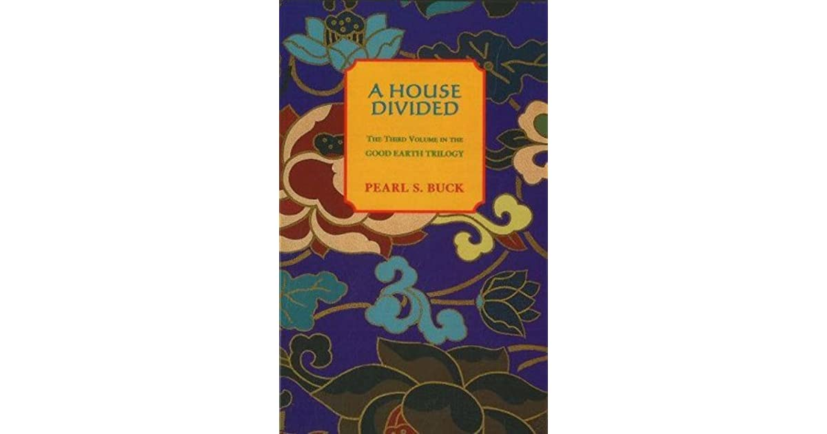 A House Divided (House of Earth, #3) by Pearl S. Buck ...