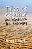 Tales of Addiction and Inspiration for Recovery: Twenty True Stories from the Soul (Reflections of America)