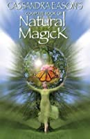Cassandra Eason's Complete Book of Natural Magic