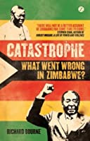 Catastrophe: What Went Wrong in Zimbabwe?