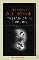 The Fashion In Shrouds (Albert Campion, #10)