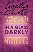 In a Glass Darkly: Mysteries (Masterpieces in Miniature)