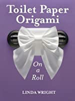 Toilet Paper Origami on a Roll