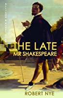 The Late Mr Shakespeare (Allison & Busby Classics)