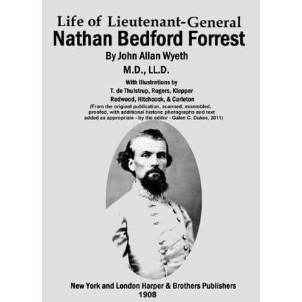 the life and contributions of nathan bedford forrest Tennessee lawmakers condemn resolution lauding forrest who told the story of nathan bedford forrest forrest's life is a story.
