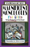 Magnificent Monologues For Teens: The Teens' Monologue Source for Every Occasion! (Hollywood 101)