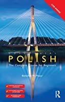 Colloquial Polish: The Complete Course for Beginners (Colloquial Series)