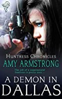 A Demon in Dallas (Huntress Chronicles)