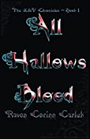 All Hallows Blood (The K&V Chronicles)