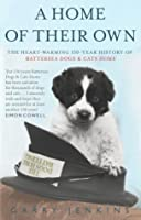 A Home of Their Own: The Heart-warming 150-year History of Battersea Dogs & Cats Home