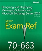 MCITP 70-663 Exam Ref: Designing and Deploying Messaging Solutions with Microsoft Exchange Server 2010