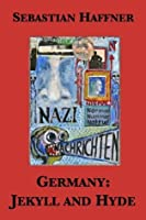 Germany: Jekyll and Hyde - An Eyewitness Analysis of Nazi Germany