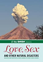 The Onion Presents: Love, Sex, and Other Natural Disasters: Relationship Reporting from America's Finest News Source: 0