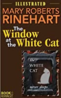 The Window at the White Cat (Illustrated by Arthur I. Keller)