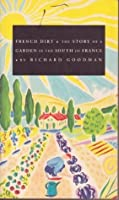 French Dirt the Story of a Garden In The