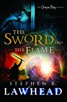 The Sword and the Flame (The Dragon King Trilogy #3)