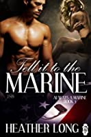 Tell it to the Marine (1 Night Stand Series)