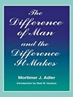 The Difference of Man and the Difference It Makes