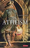Short History of Atheism, A (Library of Modern Religion)