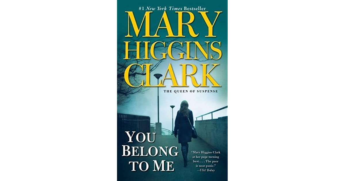 an analysis of you belong to me by mary higgins clark Buy a cheap copy of you belong to me book by mary higgins clark regina clausen is forty-three, successful in her career but insecure and unfulfilled in her personal life travelling alone on the luxury liner gabrielle, she free shipping over $10.