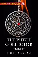 The Witch Collector Part I (HarperTeen Impulse)