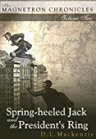 Spring-heeled Jack and the President's Ring (The Magnetron Chronicles)