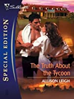 The Truth About the Tycoon (Silhouette Special Edition)