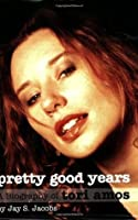 Pretty Good Years: A Biography of Tori Amos