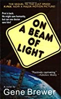 On a Beam of Light (K-Pax, #2)