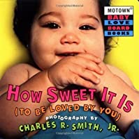 Motown: How Sweet It is to Be Loved by You - Book #3 (Motown Baby Love)