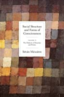 Social Structure and Forms of Conciousness, Volume 2: The Dialectic of Structure and History