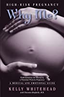 High-Risk Pregnancy- Why Me? Understanding and Managing a Potential Preterm Pregnancy.