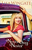 Never Say Never (Welcome to Daily, Texas Book #3)